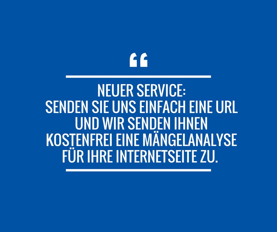 Neuer Service: Senden Sie uns eine URL und wir machen eine kostenfreie Mängelanalyse für Sie!