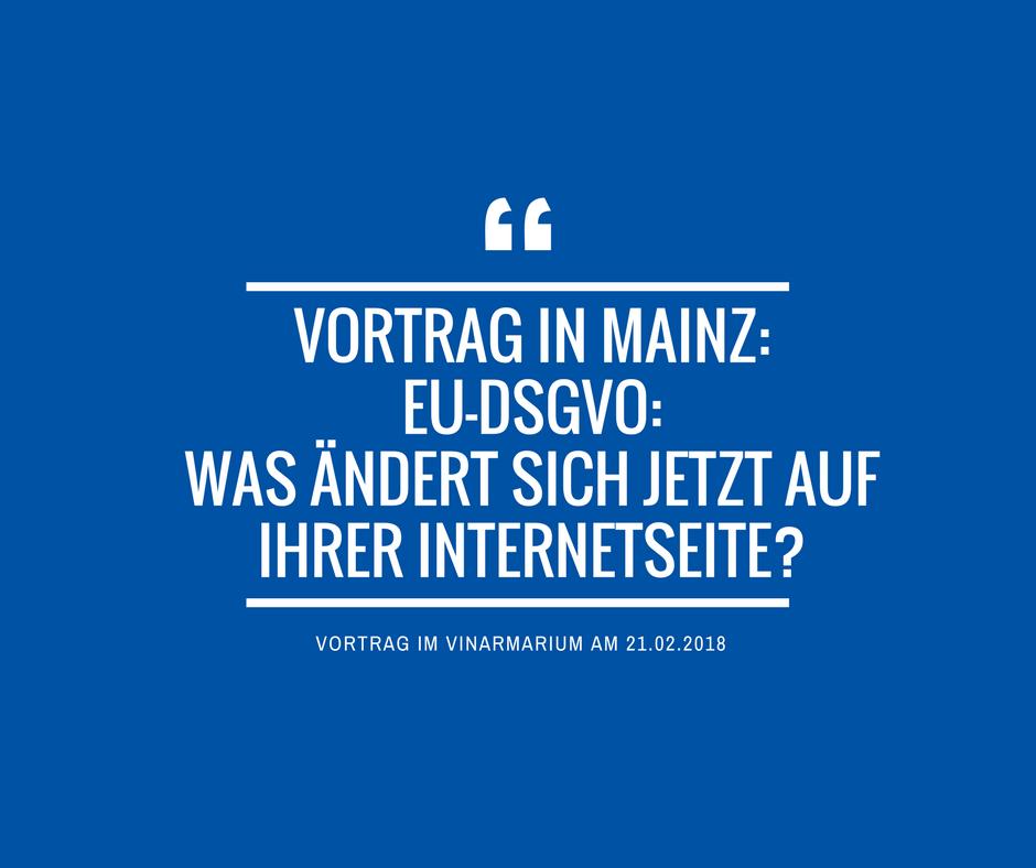 Vortrag in Mainz: Sind Sie bereit für die neue Datenschutz-Grundverordnung EU-DSGVO?