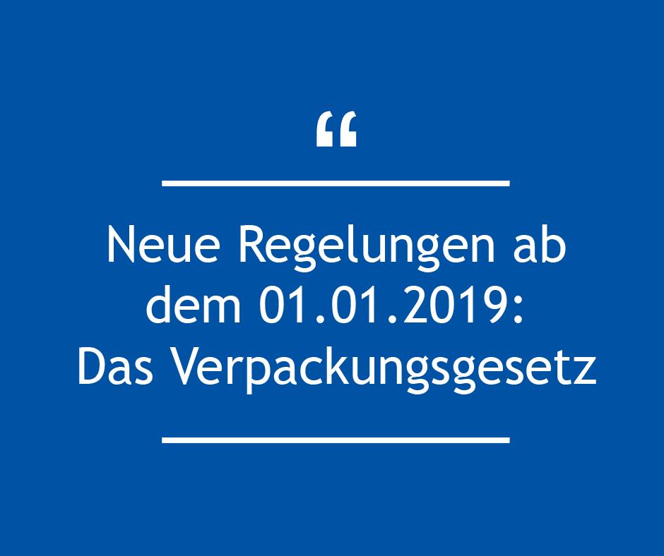 Neue Regelungen ab dem 01.01.2019: Das Verpackungsgesetz (Update)