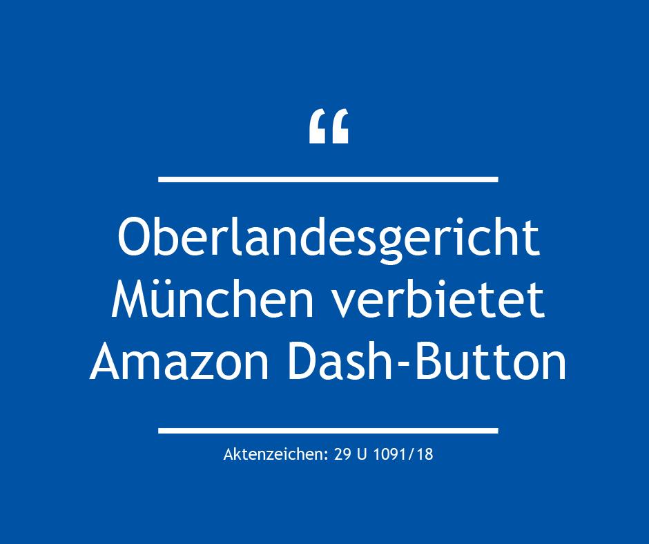 OLG München: Amazon Dash-Bestellung auf Knopfdruck verboten Az: 29 U 1091/18