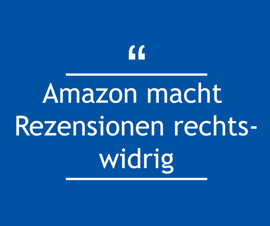 Amazon macht Rezensionen rechtswidrig