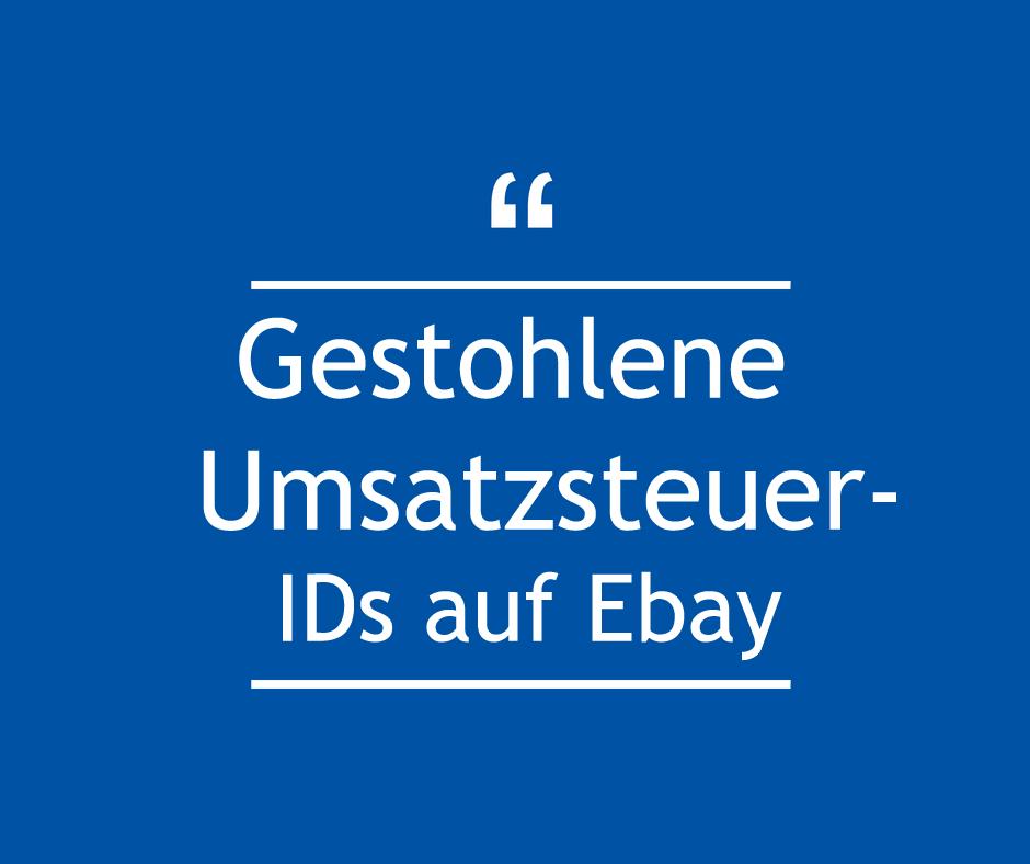 Gestohlene Umsatzsteuer-IDs auf Ebay