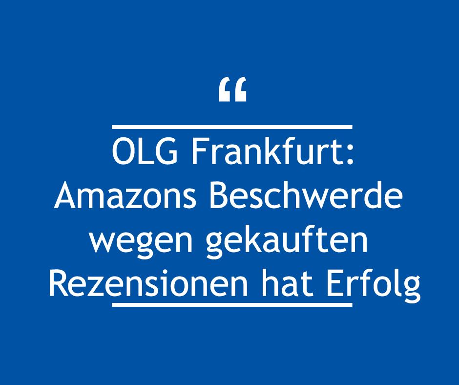 OLG Frankfurt: Amazons Beschwerde wegen gekauften Rezensionen hat Erfolg