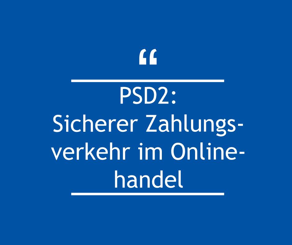 PSD2: Sicherer Zahlungsverkehr im Onlinehandel