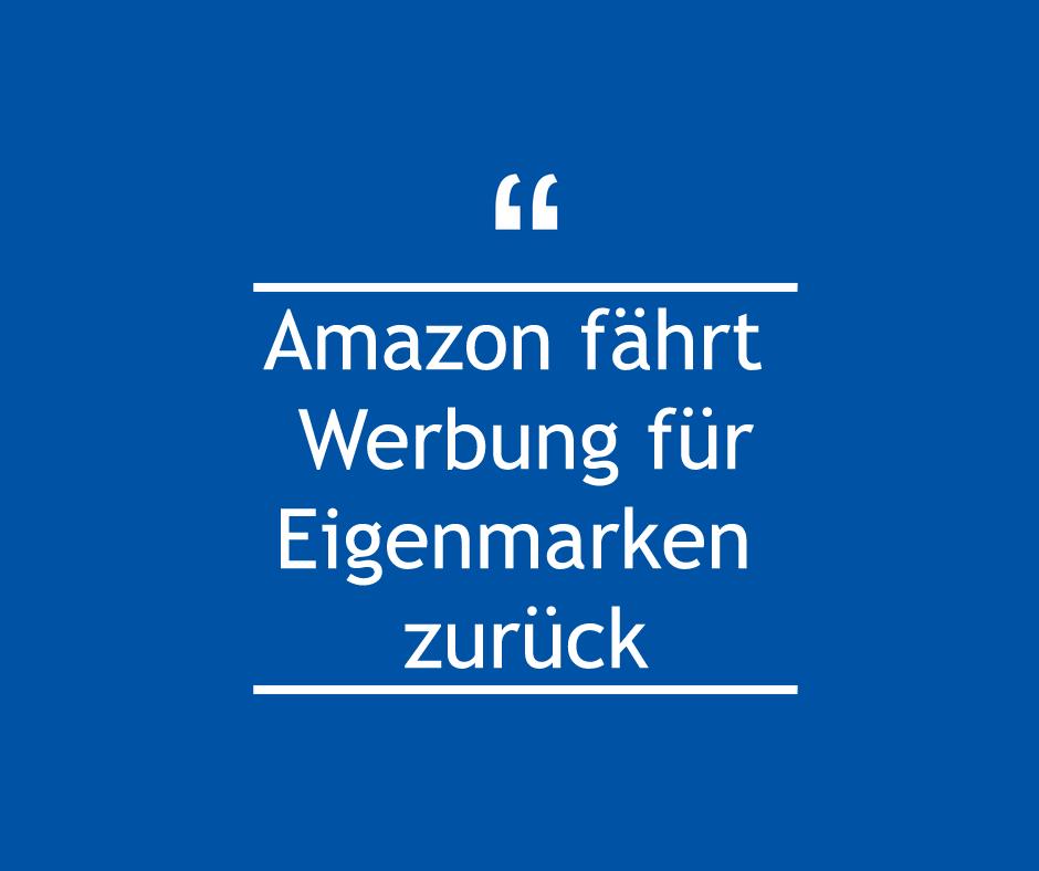 Amazon fährt Werbung für Eigenmarken zurück
