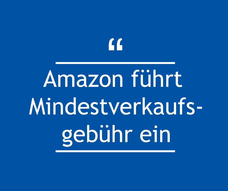 Amazon führt Mindestverkaufsgebühr ein
