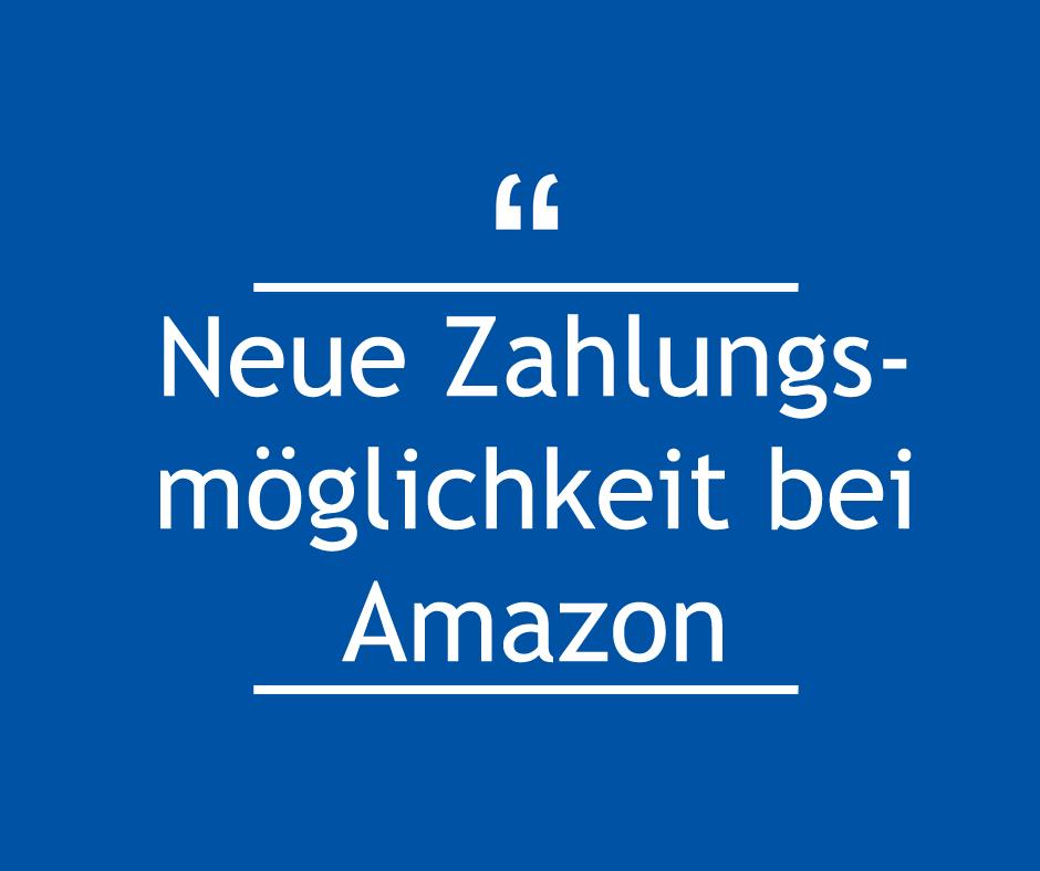 Neue Zahlungsmöglichkeit bei Amazon