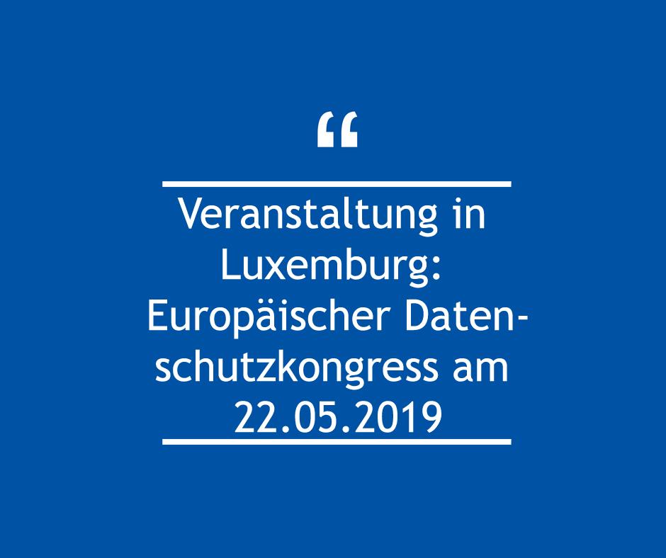 Europäischer Datenschutzkongress in Luxemburg