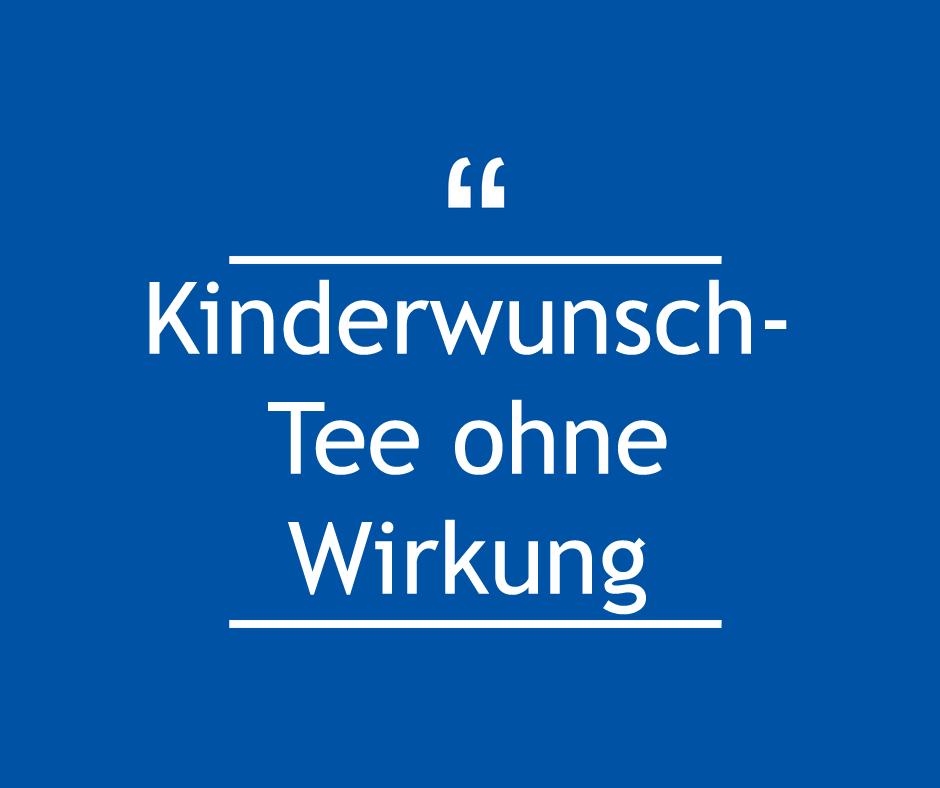 """""""Kinderwunsch-Tee"""" ohne Wirkung"""