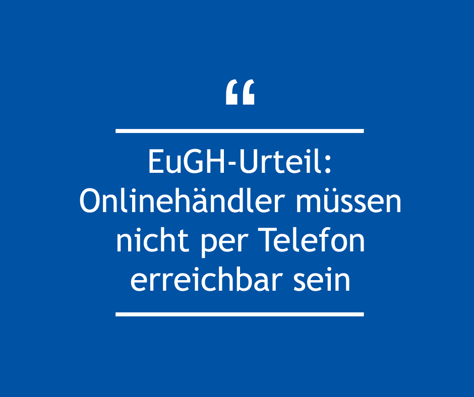 EuGH-Urteil: Onlinehändler müssen nicht per Telefon erreichbar sein
