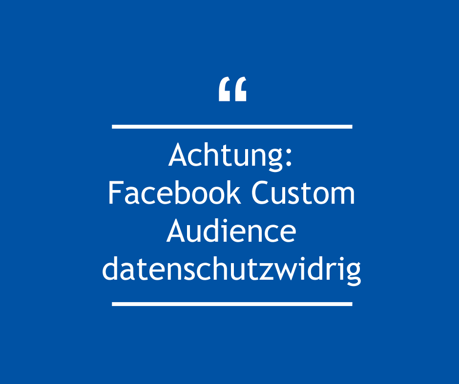 Facebook Custom Audience datenschutzwidrig