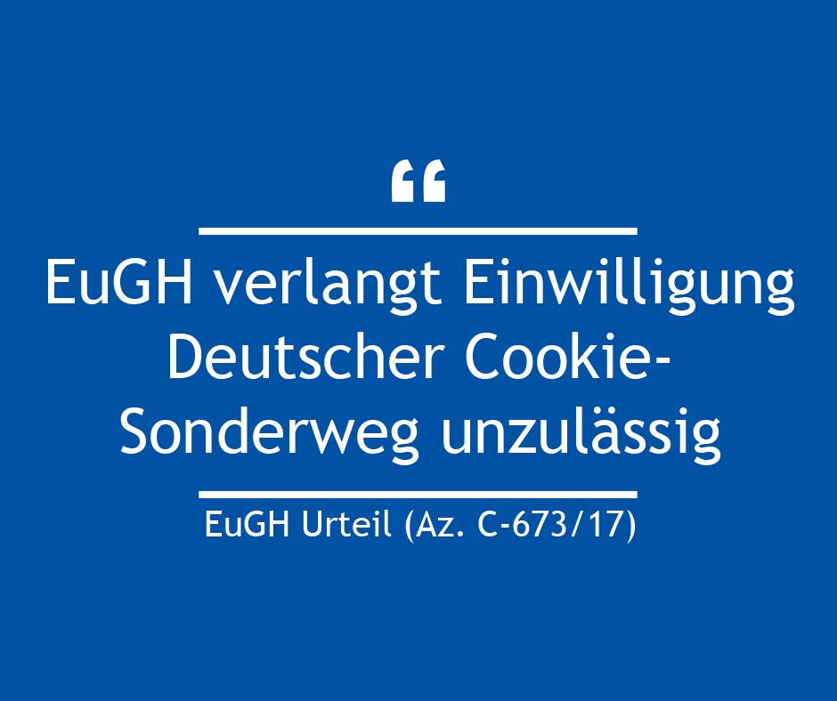 EuGH verlangt Einwilligung – Deutscher Cookie-Sonderweg unzulässig – Was müssen Seitenbetreiber beachten?
