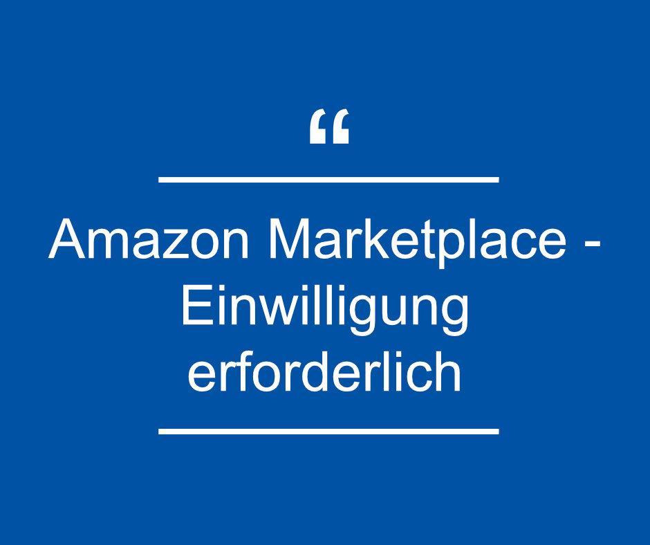 Amazon Marketplace – Einwilligung erforderlich