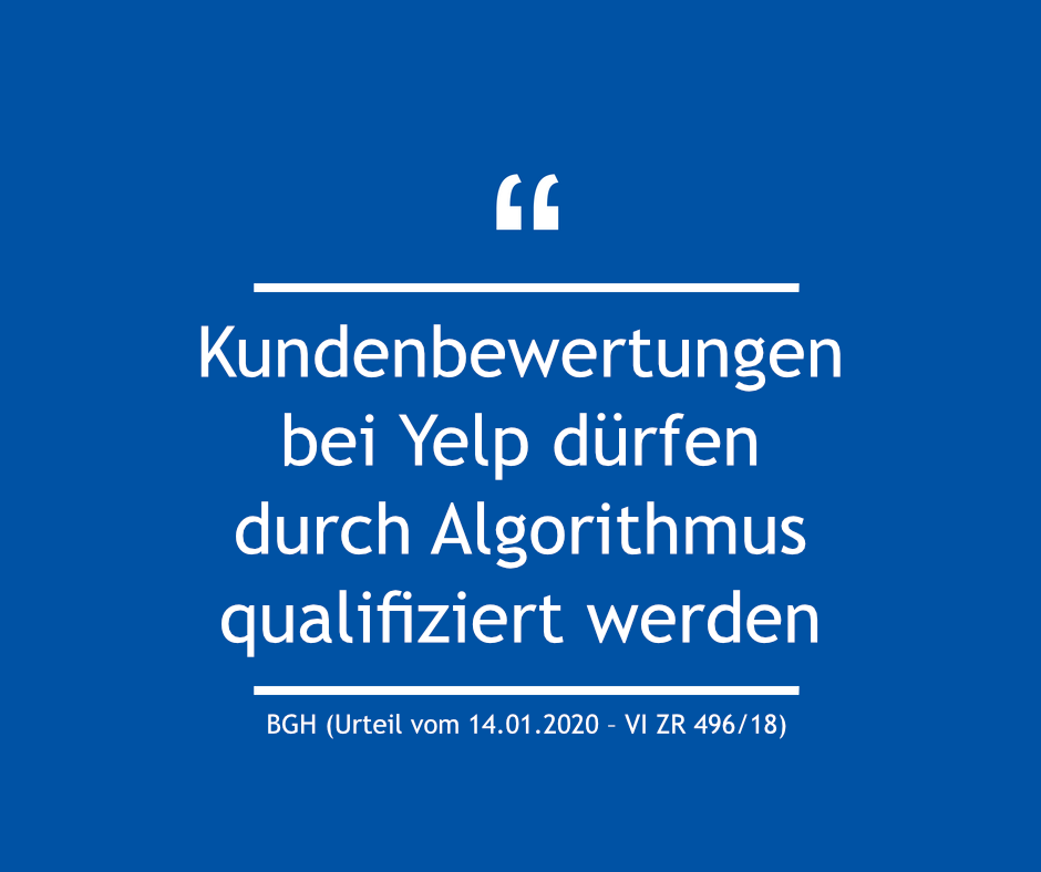 Kundenbewertungen bei Yelp dürfen durch Algorithmus qualifiziert werden – BGH (Urteil vom 14.01.2020 – VI ZR 496/18)