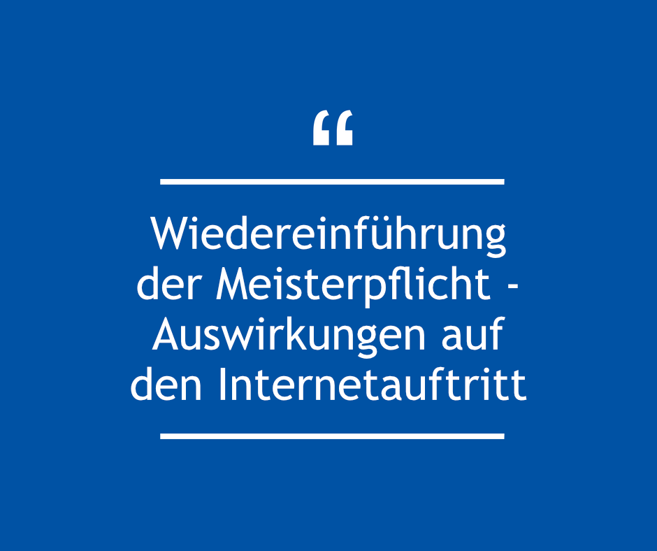 Wiedereinführung der Meisterpflicht – Auswirkungen auf den Internetauftritt