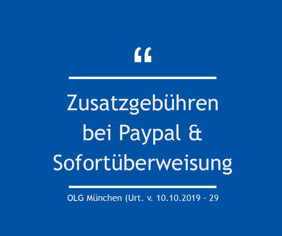 Zusatzgebühren bei Paypal & Sofortüberweisung - OLG München (Urt. v. 10.10.2019 – 29 U 4666/18)