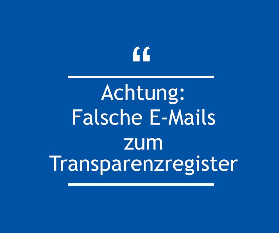 Achtung: Falsche E-Mails zum Transparenzregister