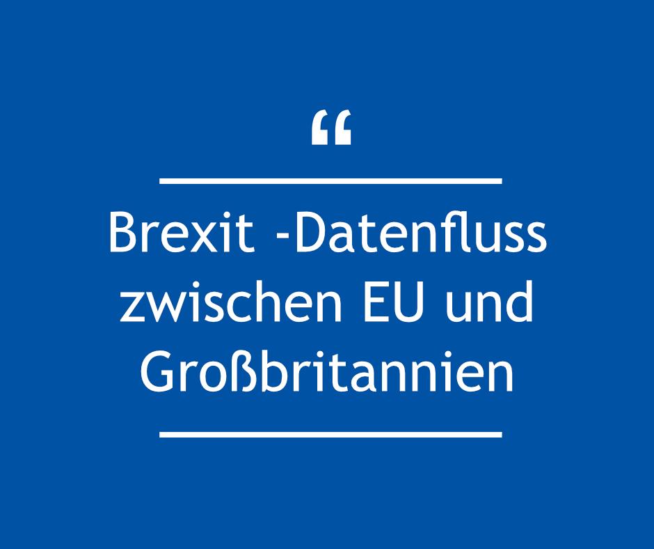 Brexit - Datenfluss zwischen EU und Großbritannien
