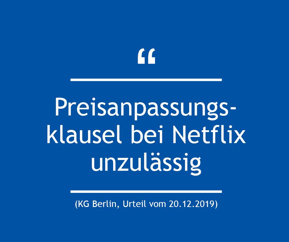 Preisanpassungsklausel bei Netflix unzulässig (KG Berlin, Urteil vom 20.12.2019)