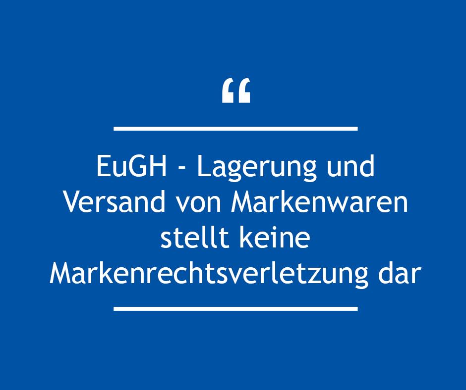 EuGH – Lagerung und Versand von Markenwaren stellt keine Markenrechtsverletzung dar