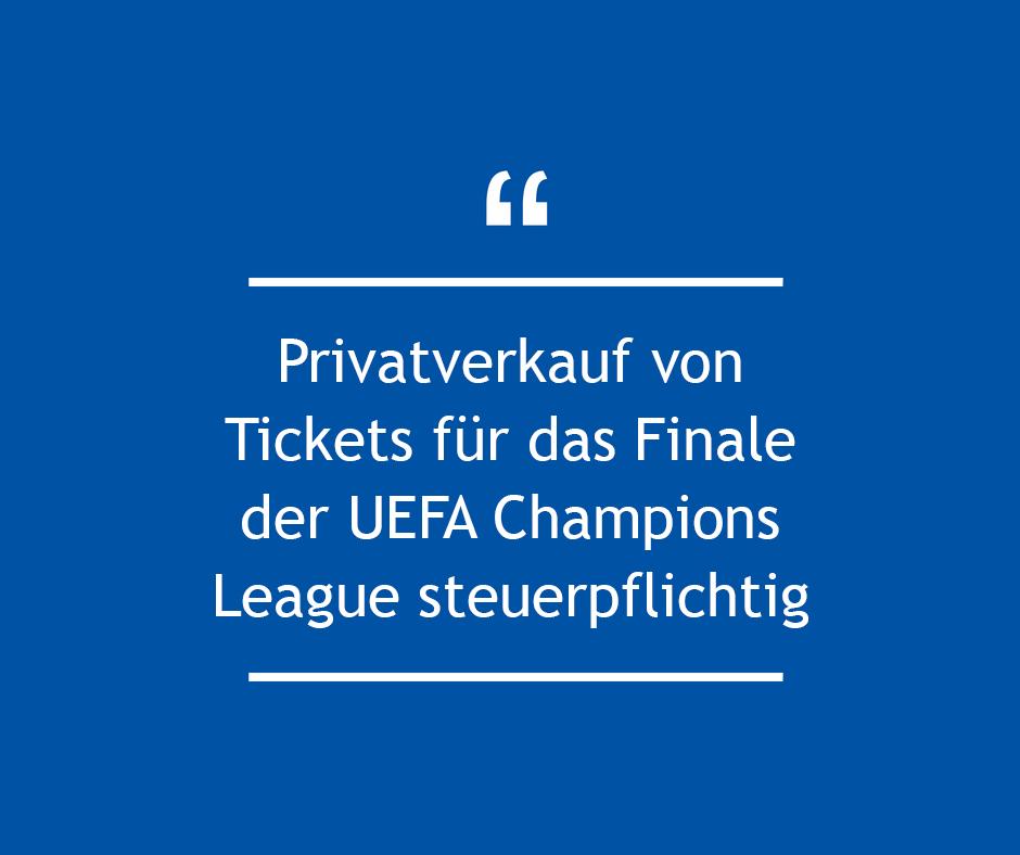 Privatverkauf von Tickets für das Finale der UEFA Champions League steuerpflichtig
