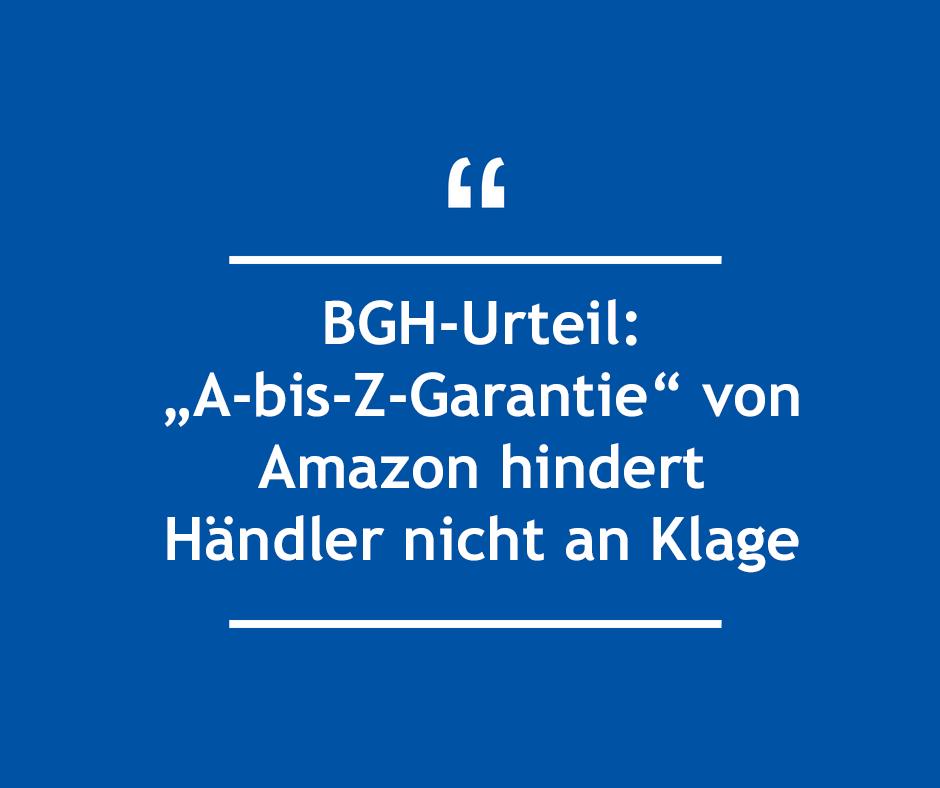"""BGH-Urteil: """"A-Z Garantie"""" von Amazon hindert Händler nicht an Klage"""