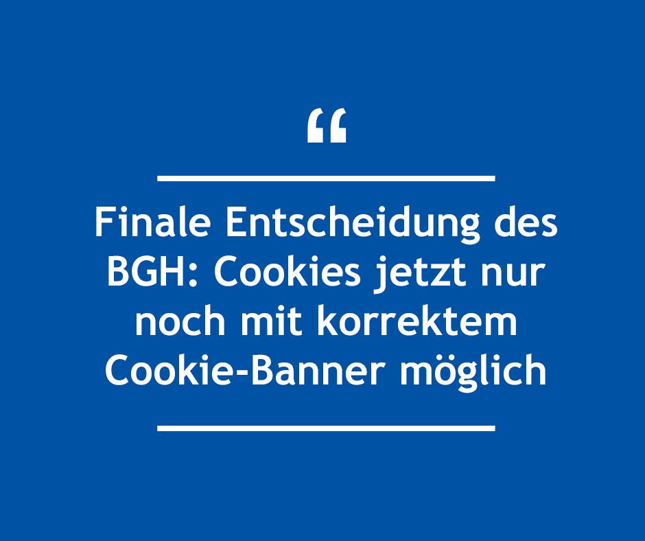 Finale Entscheidung des BGH: Cookies jetzt nur noch mit korrektem Cookie-Banner möglich