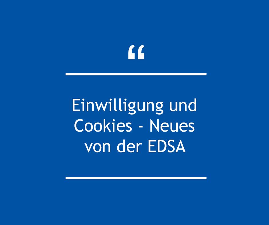 Einwilligung und Cookies - Neues von der EDSA