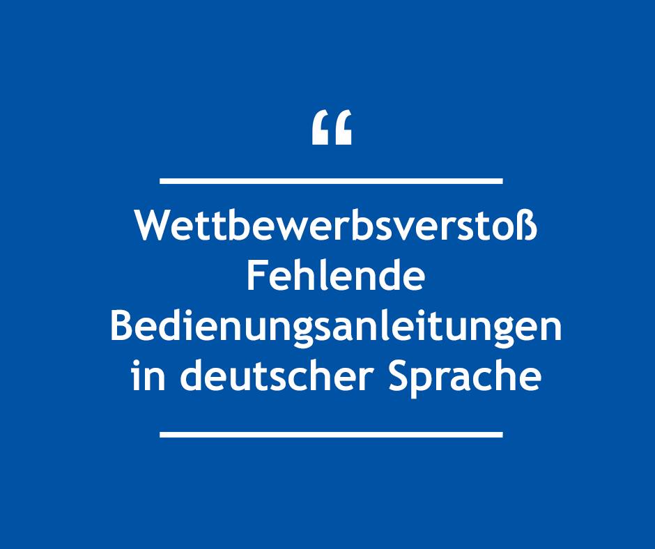Bedienungsanleitung fehlt in deutscher Sprache – Wettbewerbsverstoß