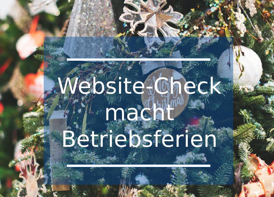Ankündigung: Website-Check macht Betriebsferien